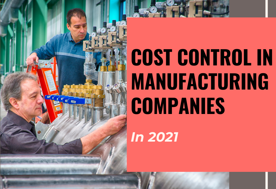 Cost Control in manufacturing companies