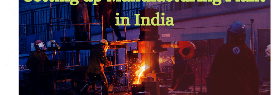 setting up manufacturing plant in India