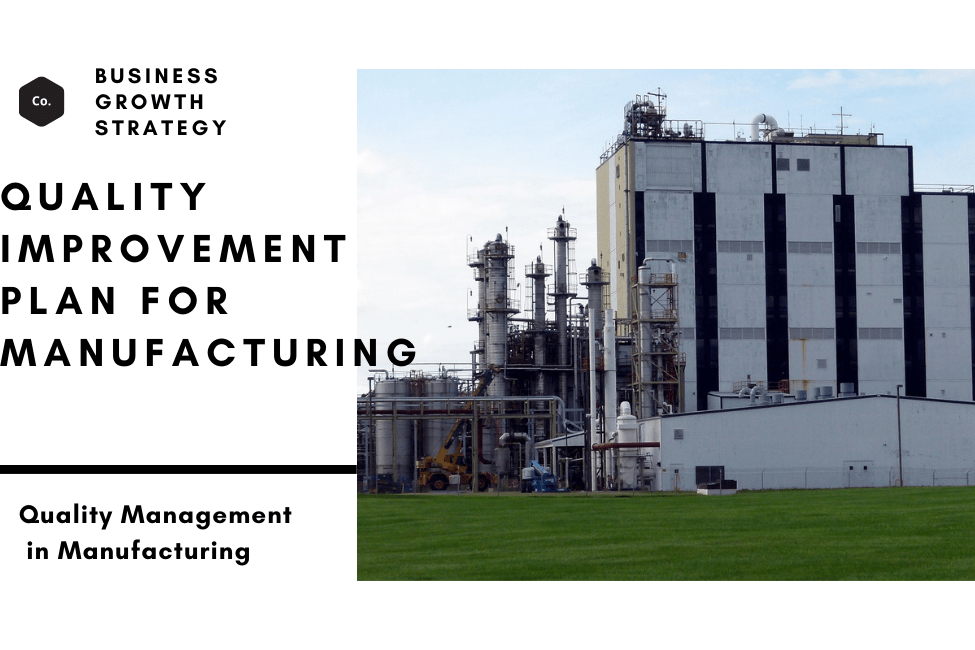 Quality Improvement plan for manufacturing