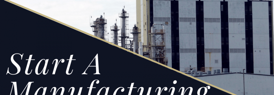 Start a Manufacturing Business