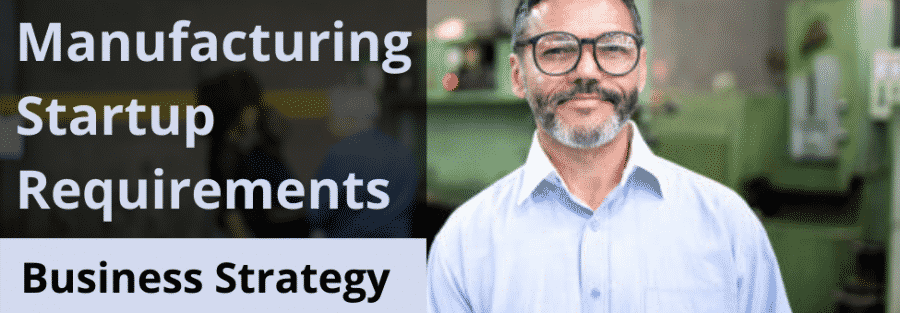 Manufacturing Startup Requirements