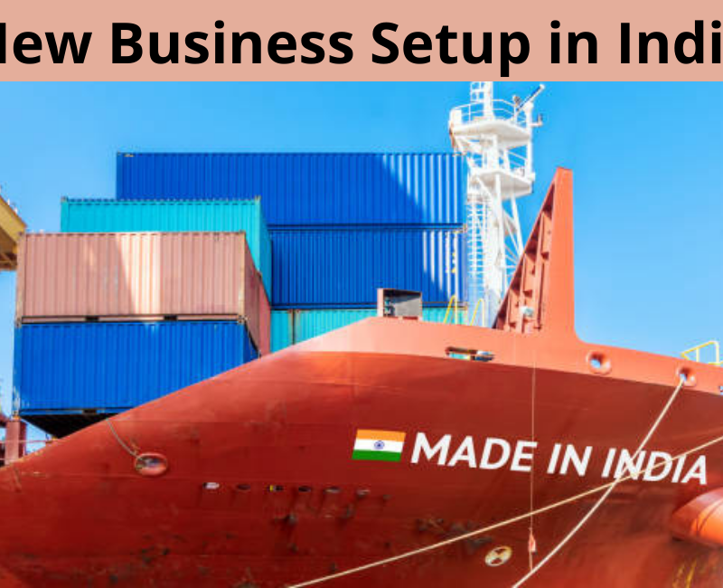 How to Create a New Business Setup in India?